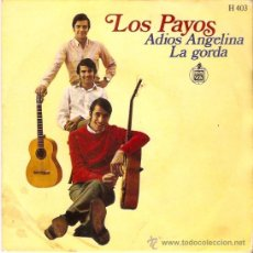 Discos de vinilo: SINGLE LOS PAYOS - ADIOS ANGELINA - LA GORDA . Lote 53363778
