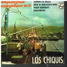 Discos de vinilo: LOS CHIQUIS - ARRIBA LA SALSA / ESTÁ SI QUE SALIÓ BIEN / VIGO DONOSTI / GILLERTXU - EP 1965. Lote 53364525