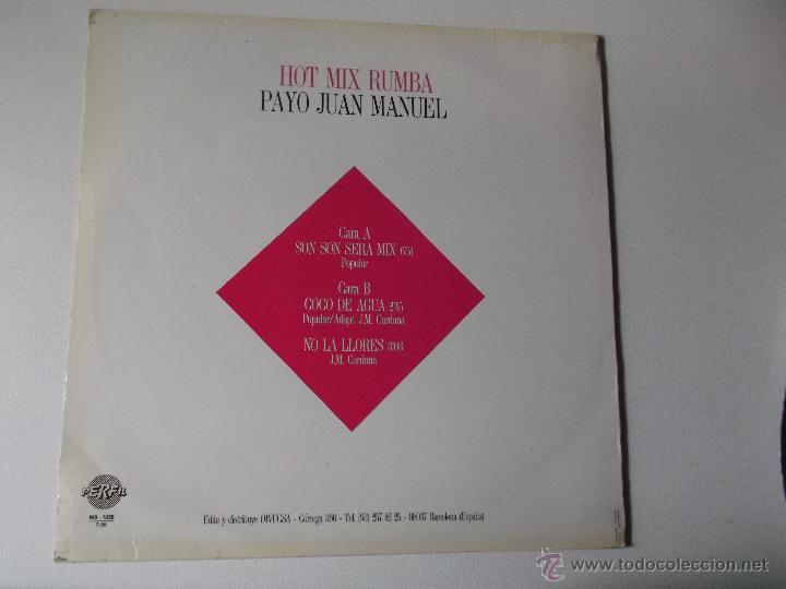 Discos de vinilo: PAYO JUAN MANUEL - HOT MIX RUMBA - SON SON SERA - NO LA LLORES - COCO DE AGUA - 1988 - Foto 2 - 53370065