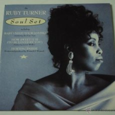 Discos de vinilo: RUBY TURNER ( BABY I NEED YOUR LOVING - HOW SWEET IT IS(TO BE LOVED BY YOU) - HURTING INSIDE ) 1986. Lote 53378626