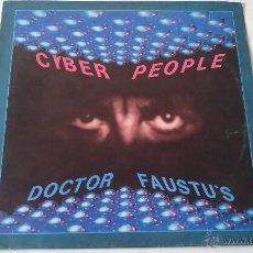 Discos de vinilo: CYBER PEOPLE - DOCTOR FAUSTU'S - 1986. Lote 53382453