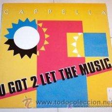 Discos de vinilo: CAPELLA U GOT 2 LET THE MUSIC. Lote 53383476
