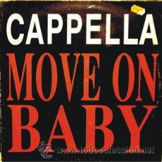 Discos de vinilo: CAPELLA,MOVE ON BABY. Lote 53383592