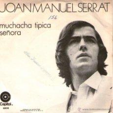 Discos de vinilo: JOAN MANUEL SERRAT - SINGLE 7'' - EDITADO MÉXICO / MÉJICO - MUCHACHA TÍPICA + SEÑORA - CAPITOL 1971. Lote 53391011