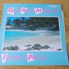 Discos de vinilo: FRANKY PAOLO. QUE PASA MAÑANA MAXI 12. . Lote 53393965