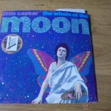 Discos de vinilo: LITTLE CAESAR. THE WHOLE OF THE MOON MAXI 12. . Lote 53394090