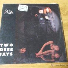 Discos de vinilo: TWO DEEE JAYS. ELLA. CONGA FEVER MAXI 12. . Lote 53394160