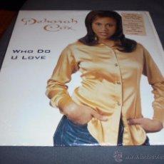 Discos de vinilo: DEBORAH COX --- WHO DO U LOVE // COMO NUEVO. Lote 53418634