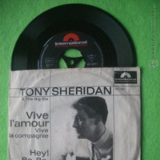 Discos de vinilo: TONY SHERIDAN&THE BIG SIX VIVE L'AMOUR SINGLE GERMANY 1965 PDELUXE. Lote 53425030