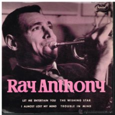 Discos de vinilo: RAY ANTHONY - LET ME ENTERTAIN YOU / THE WISHING STAR / I ALMOST LOST MY MIND +1 - EP 1963. Lote 53439892