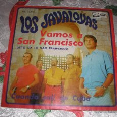 Discos de vinilo: LOS JAVALOYAS - SINGLE ESPAÑOL DE 1967 - VAMOS A SAN FRANCISCO + CUANDO SALI DE CUBA - BUEN ESTADO. Lote 53487233