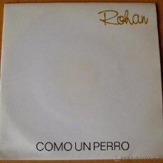 Discos de vinilo: ROHAN - 'COMO UN PERRO' [CARA A] - 'TRABAJANDO DURO' [CARA B] (FONO ASTUR FA.S.8716 - 1989). Lote 54139181