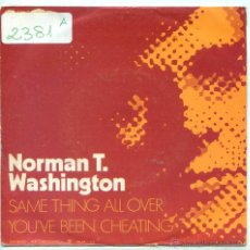 Discos de vinilo: NORMAN T.WASHINGTON / SAME THING ALL OVER / YOU'VE BEEN CHEATING (SINGLE 1971). Lote 53515568
