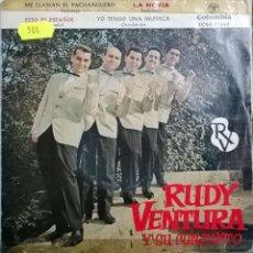 Discos de vinilo: RUDY VENTURA Y SU CONJUNTO. ME LLAMAN PACHANGUERO/ LA NOVIA/ ESTO ES ESPAÑOL/ YO TENGO UNA MUÑECA EP. Lote 116358087
