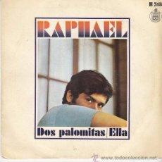 Discos de vinilo: RAPHAEL - DOS PALOMITAS - SINGLE DE VINILO . Lote 53518207