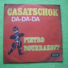 Discos de vinilo: SINGLE. PIETRO BOURRAKOFF. CASATSCHOK/DA-DA-DA. DECCA. 1969. Lote 53518615