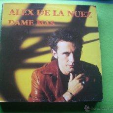 Discos de vinilo: ALEX DE LA NUEZ - DAME MAS - MAXISINGLE. Lote 53519120