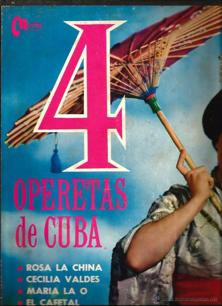 4 OPERETAS DE CUBA : ROSA LA CHINA + CECILIA VALDESC+ MARIA DE LA O + EL CAFETAL ........ (Música - Discos - LP Vinilo - Clásica, Ópera, Zarzuela y Marchas)