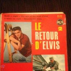 Discos de vinilo: ELVIS PRESLEY - LE RETOUR D´ELVIS 2 - RCA FRANCE EP. Lote 54552613