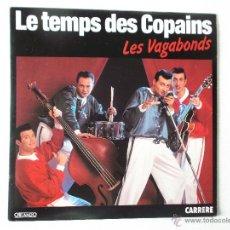 Discos de vinilo: LES VAGABONDS - LE TEMPS DES COPAINS - PETIT BEBE ROCKER 1990. Lote 53534239