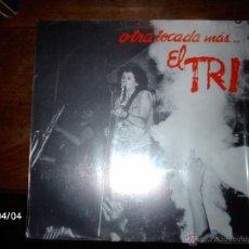 Discos de vinilo: EL TRI - OTRA TOCADA MÁS - EDICION MEXICANA. Lote 53546519