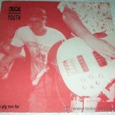 Discos de vinilo: CRUCIAL YOUTH ?– A GIG TOO FAR - EP 6 TEMAS 1991 - PUNK HARCORE - B-CORE. Lote 53568944