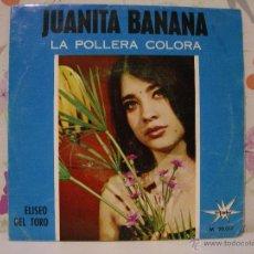 Discos de vinilo: JUANITA BANANA : LA POLLERA COLORA *** ELISEO DEL TORO *** SINGLE VINILO. Lote 53571273