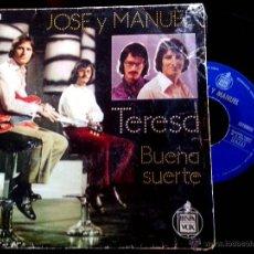 Discos de vinilo: JOSE Y MANUEL (EX COMPONENTES DE SOLERA)- TERESA SINGLE AÑO 1972 EDICION ESPAÑOLA DEL AÑO 1972 . Lote 53571281