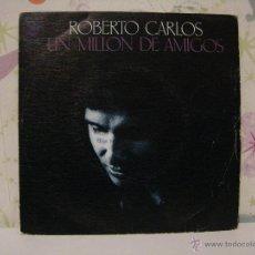 Discos de vinilo: ROBERTO CARLOS *** UN MILLÓN DE AMIGOS + USTED *** CBS AÑO 1975. Lote 53571883