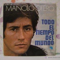 Discos de vinilo: MANOLO OTERO ** TODO EL TIEMPO DEL MUNDO + RECUERDOS JUNTO AL MAR *** SINGLE EMI ODEON AÑO 1974. Lote 53573043