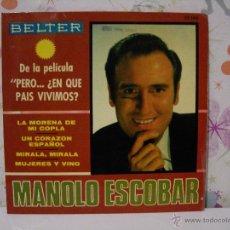 Discos de vinilo: MANOLO ESCOBAR ( SELECCION DE PELÍCULA: PERO ... ¿EN QUÉ PAÍS VIVIMOS?) ** SINGLE ** BELTER AÑO 1967. Lote 53576021