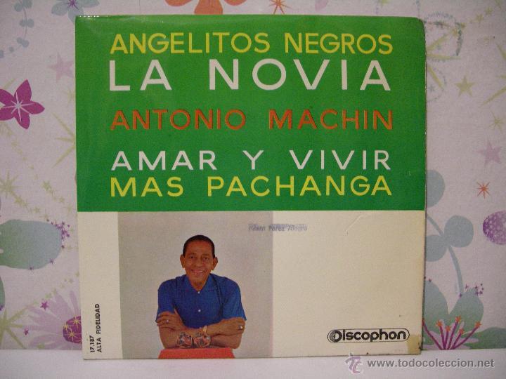 ANTONIO MACHÍN ** LA NOVIA, ANGELITOS NEGROS, AMAR Y VIVIR, MÁS PACHANGA ** AÑO 1961 (Música - Discos - Singles Vinilo - Cantautores Españoles)