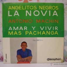 Discos de vinilo: ANTONIO MACHÍN ** LA NOVIA, ANGELITOS NEGROS, AMAR Y VIVIR, MÁS PACHANGA ** AÑO 1961. Lote 64768635