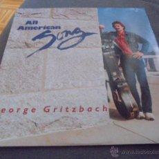 Discos de vinilo: GEORGE GRITZBACH --- ALL AMERICAN SONG // COMO NUEVO. Lote 53587375