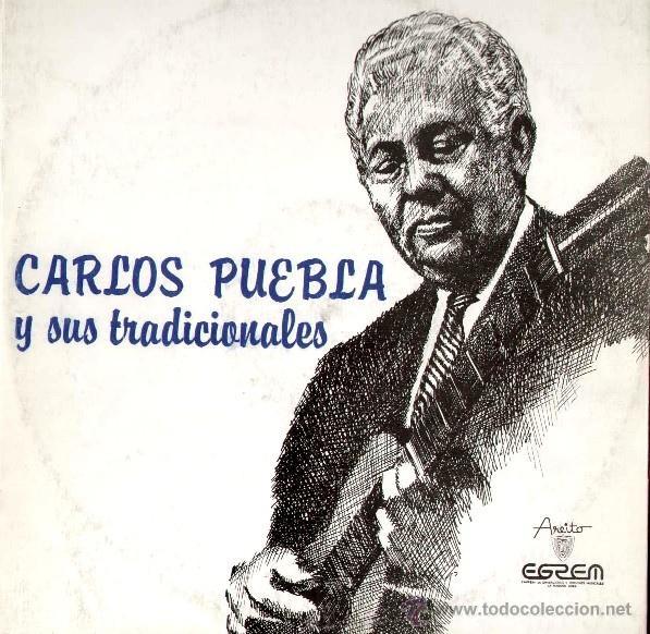 CARLOS PUEBLA Y SUS TRADICIONALES - RARA EDIC ORG CUBA, AREITO 1976 , EXC (Música - Discos - LP Vinilo - Grupos y Solistas de latinoamérica)
