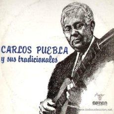 Discos de vinilo: CARLOS PUEBLA Y SUS TRADICIONALES - RARA EDIC ORG CUBA, AREITO 1976 , EXC. Lote 53599074