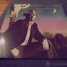 Discos de vinilo: DON WILLIAMS --- YELLOW MOON . Lote 53602514