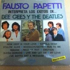 Discos de vinilo: FAUSTO PAPETTI - BEE GEES Y THE BEATLES. Lote 53610242