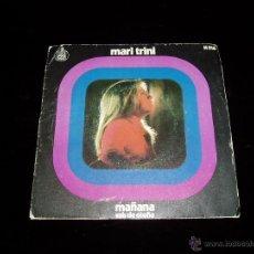 Discos de vinilo: SINGLE DE MARI TRINI - MAÑANA -. Lote 53625139
