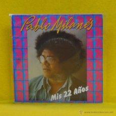 Vinyl-Schallplatten - PABLO MILANES - MIS 22 AOS -SINGLE - 53630343