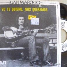 Discos de vinilo: JUAN MARCELO -YO TE QUIERO, NOS QUEREMOS -SINGLE PROMO 1972. Lote 53645225