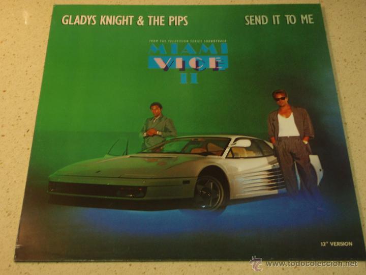 ''MIAMI VICE II'' GLADYS KNIGHT & THE PIPS ( SEND IT TO ME - WHEN YOU LOVE SOMEONE ) 1986-GERMANY (Música - Discos de Vinilo - Maxi Singles - Bandas Sonoras y Actores)
