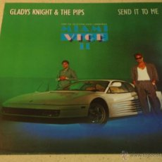 Discos de vinilo: ''MIAMI VICE II'' GLADYS KNIGHT & THE PIPS ( SEND IT TO ME - WHEN YOU LOVE SOMEONE ) 1986-GERMANY. Lote 53650122