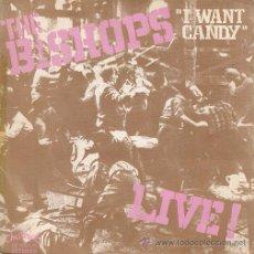 Dischi in vinile: THE BISHOPS - I WANT CANDY - SINGLE ESPAÑOL DE VINILO - GARAGE POWER POP. Lote 53665486