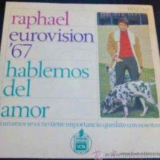 Discos de vinilo: RAPHAEL EUROVISIÓN 67.HABLEMOS DEL AMOR,SI UN AMOR SE VA,NO TIENE IMPORTANCIA,QUÉDATE CON NOSOTROS. Lote 35541181