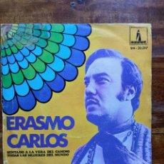 Discos de vinilo: ERASMO CARLOS - SENTADO A LA VERA DEL CAMINO / TODAS LAS MUJERES DEL MUNDO (MONUMENT, 1969) SG. Lote 53692804