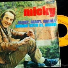 Discos de vinilo: SINGLE VINILO DE - MICKY - MARY , MARY, MARIA. DONDE ESTA EL AMOR. 1971. Lote 53698549