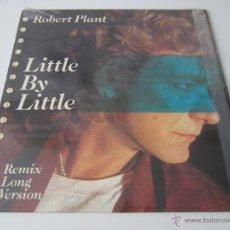 Discos de vinilo: ROBERT PLANT (LED ZEPPELIN) - LITTLE BY LITTLE (REMIX LONG VERSION) + 2 1985 SPAIN MAXI SINGLE. Lote 53704628