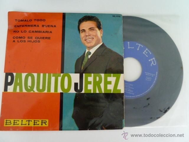 PAQUITO JEREZ TOMALO TODO + 3 SINGLE 45 RPM EDITA BELTER 1963 (Música - Discos - Singles Vinilo - Solistas Españoles de los 70 a la actualidad)