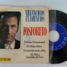 Discos de vinilo: FOSFORITO VILLANCICOS FLAMENCOS SINGLE 45 RPM EDITA BELTER 1970 . Lote 53710796